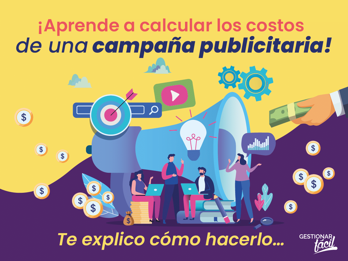 ¿Cómo calcular el costo de una campaña publicitaria?