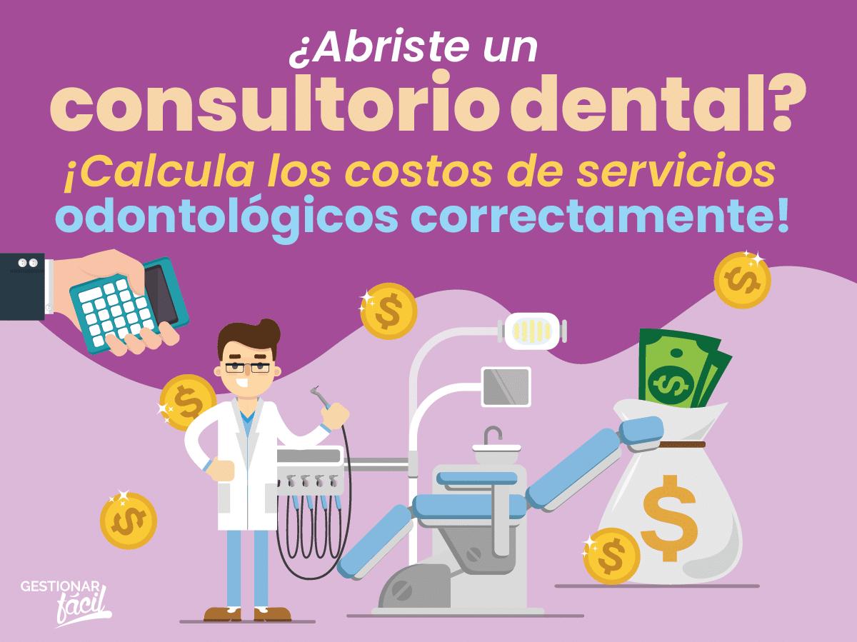 ¿Cómo calcular los costos de servicios odontológicos?