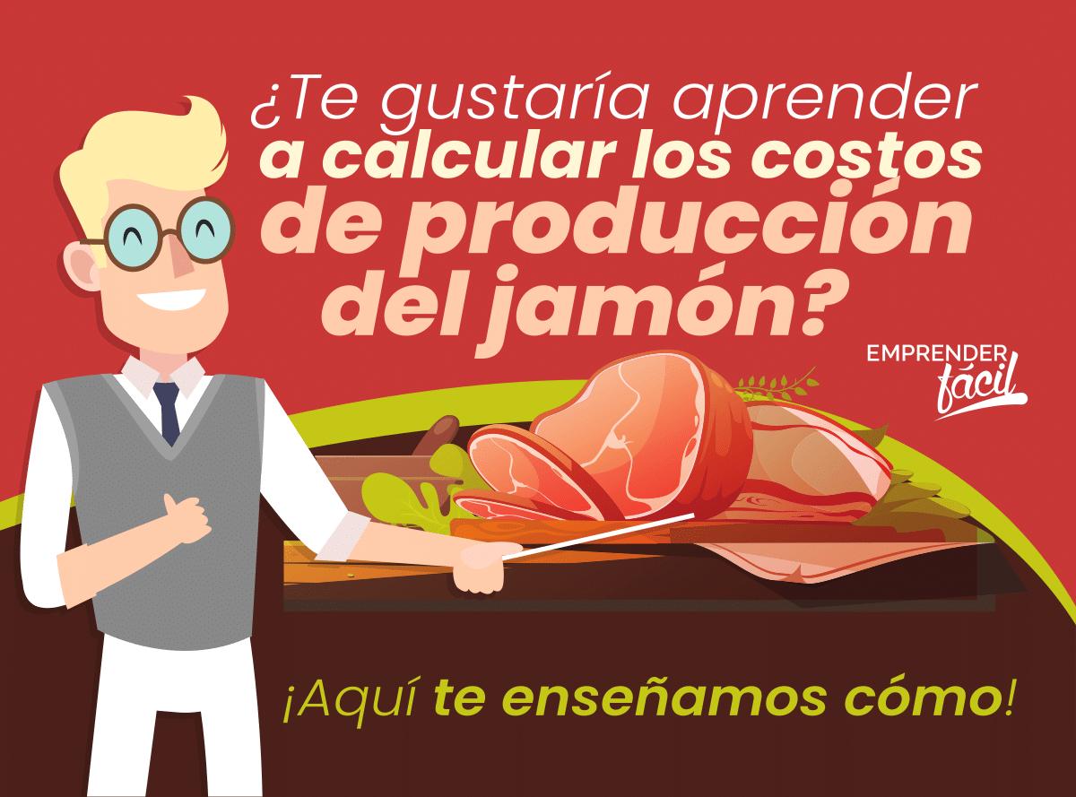 ¿Cómo calcular los costos de producción del jamón?