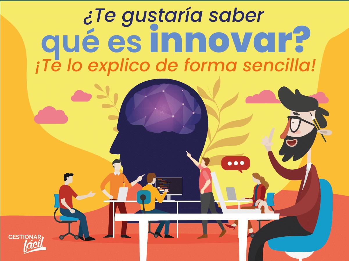 ¿Qué es innovar? ¡Te lo explico con ejemplos!