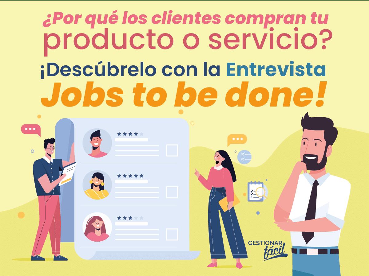 ¿Cómo hacer la Entrevista Jobs to be done? ¡Descúbrelo aquí!