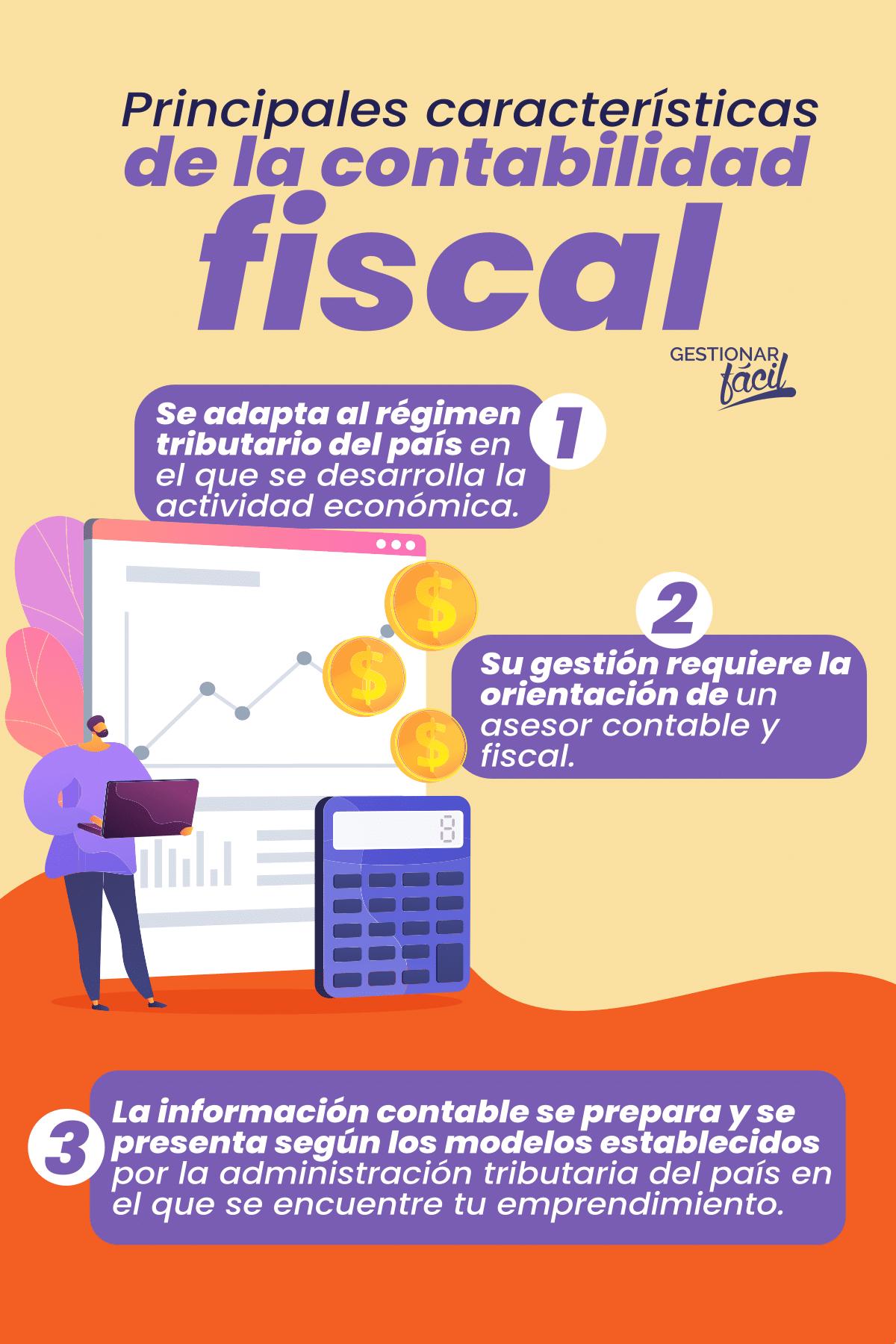 Principales características de la contabilidad fiscal.