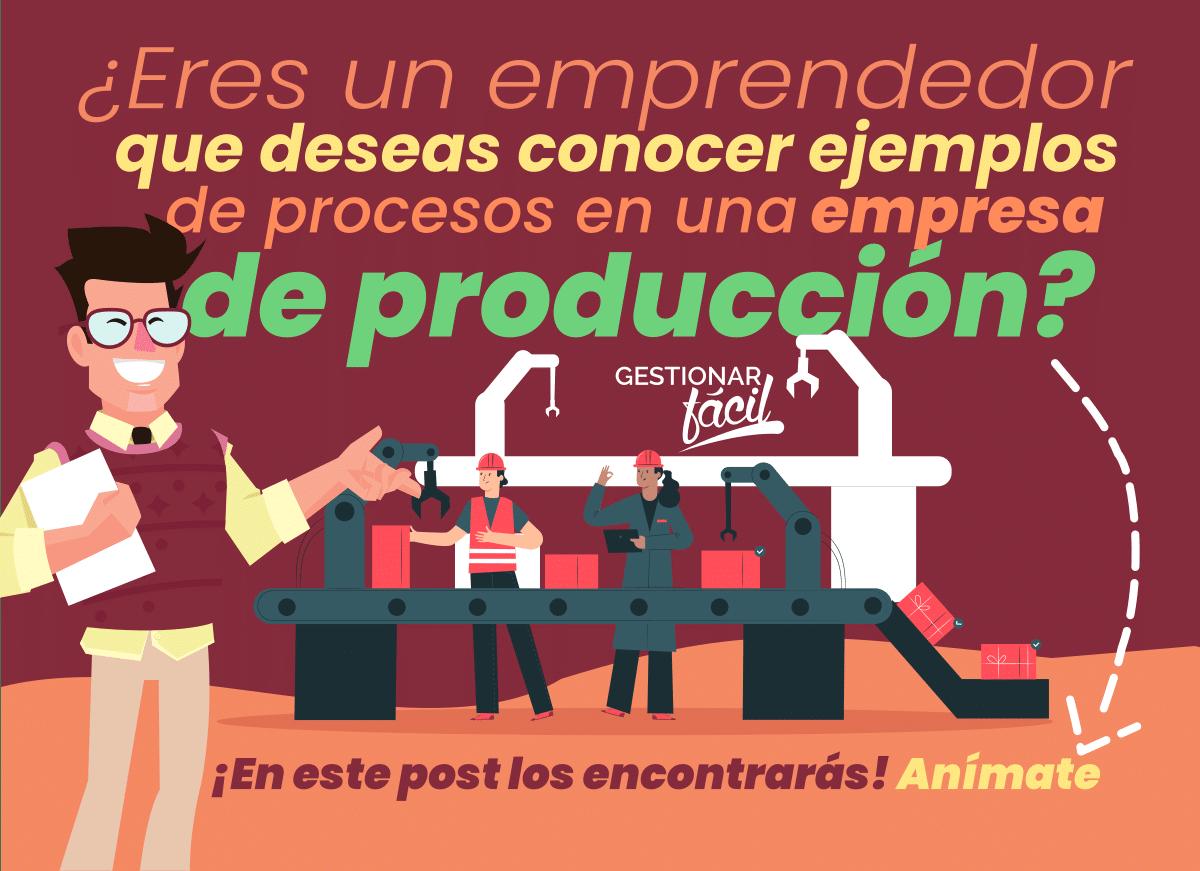 Ejemplos de procesos en una empresa de producción