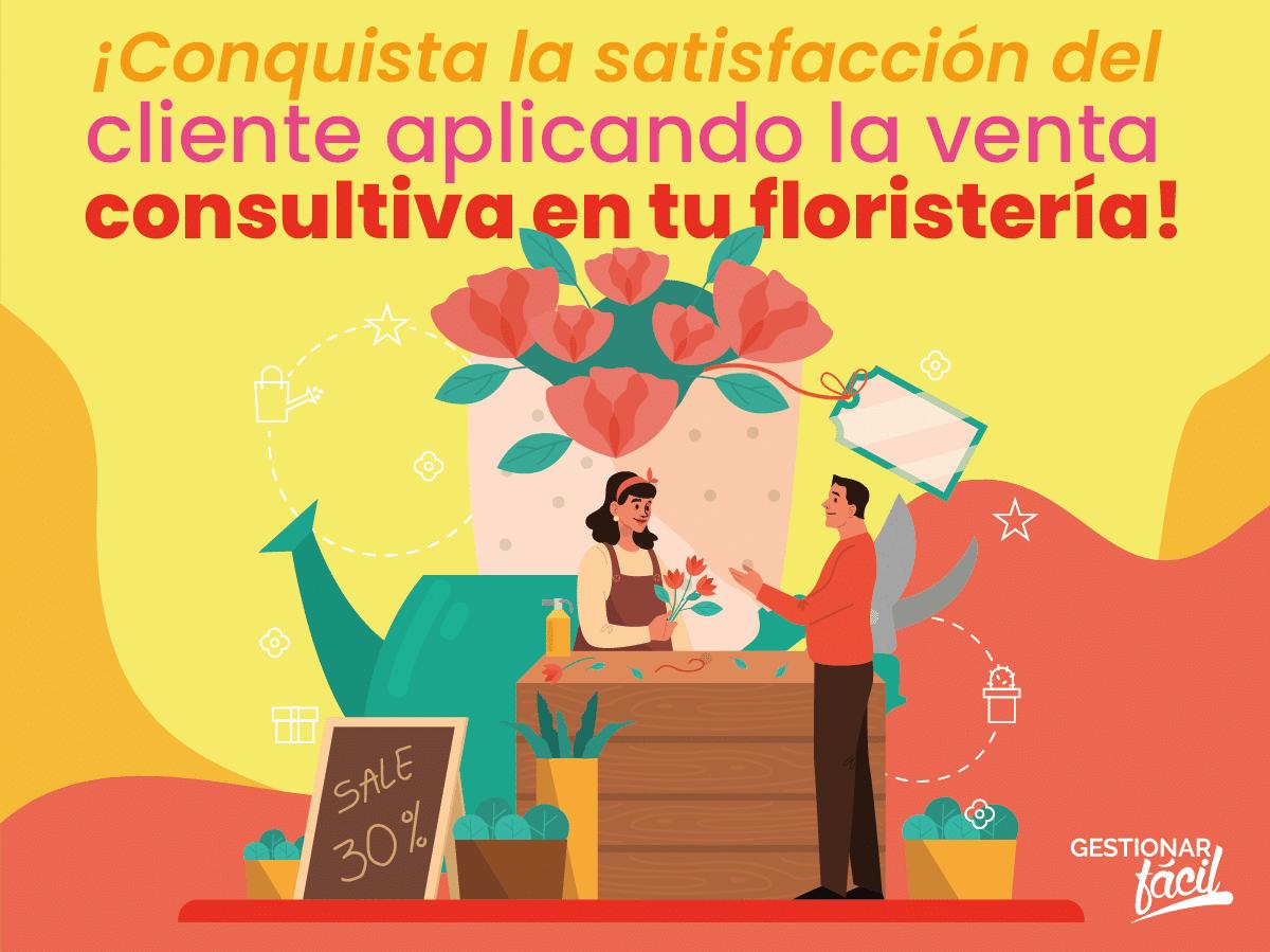 ¿Cómo aplicar la venta consultiva en una floristería?