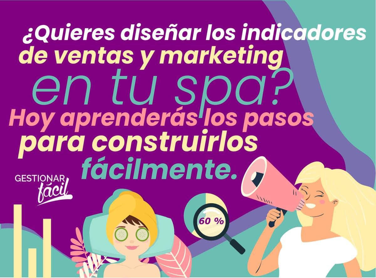 ¿Cómo diseñar indicadores de ventas y marketing en un spa?