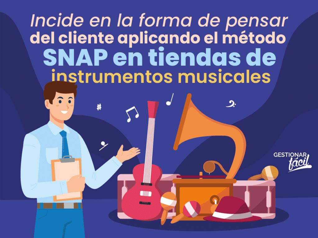 Método de ventas SNAP en tiendas de instrumentos musicales