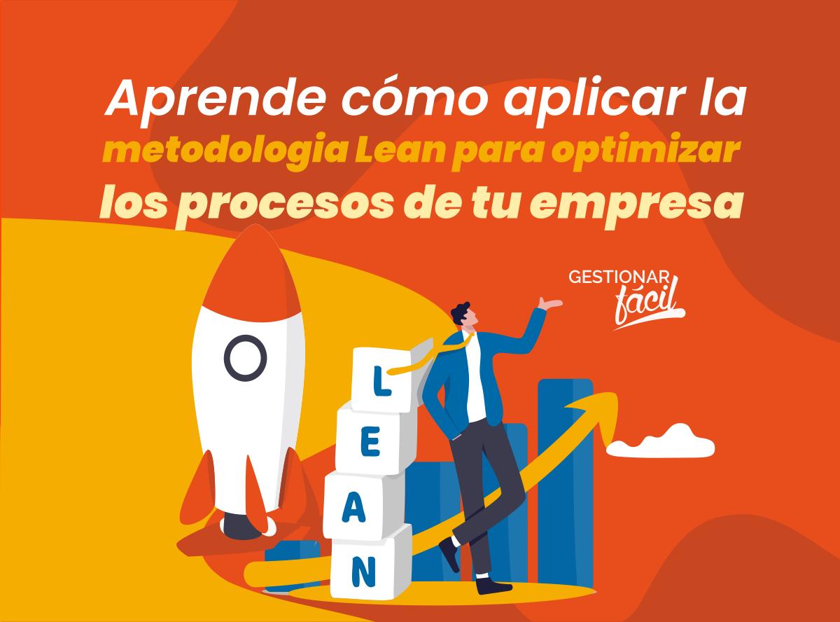 Optimización de procesos: aplica la metodología Lean en tu empresa