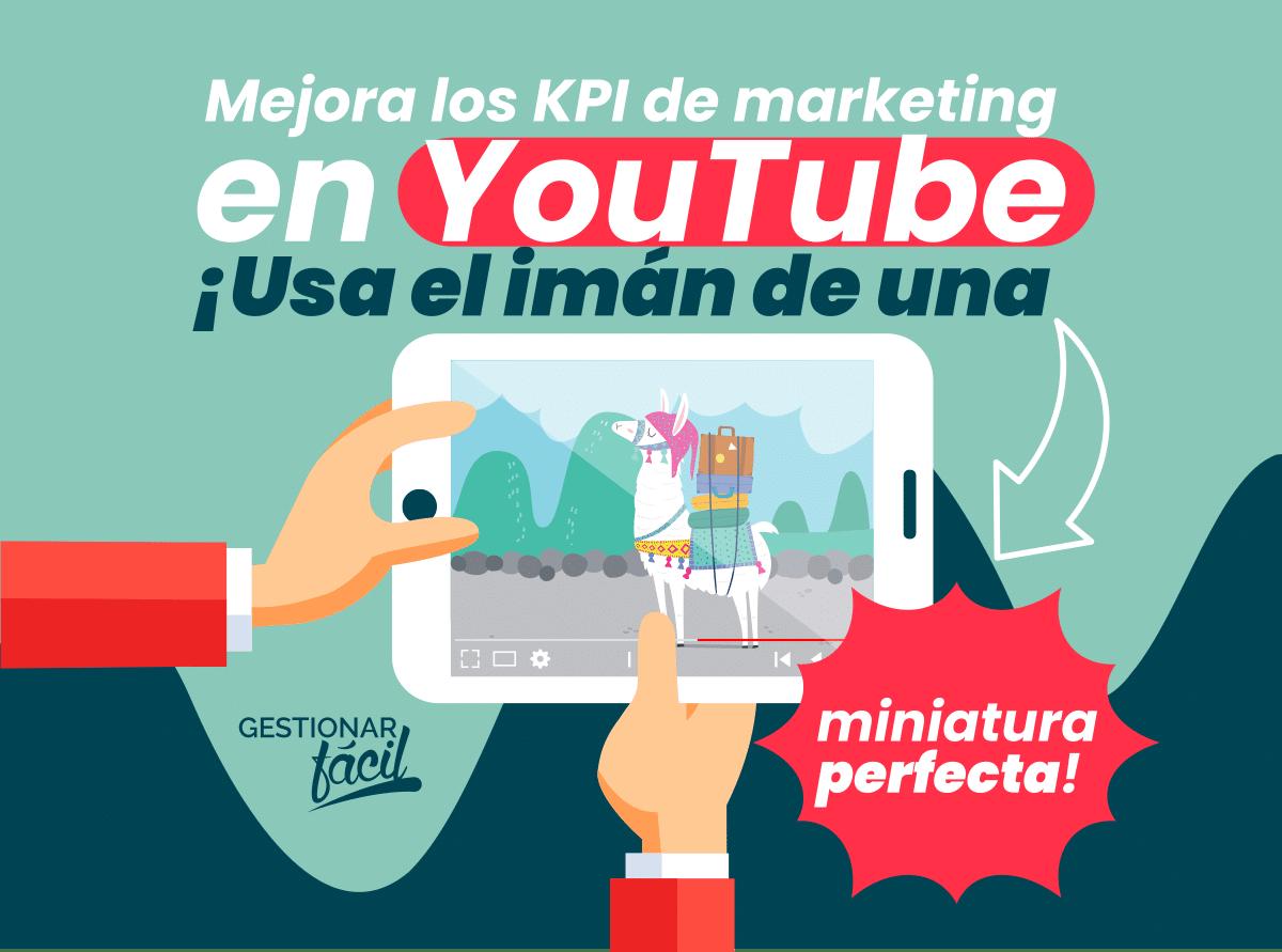 Mejora los KPI de marketing en YouTube con la miniatura