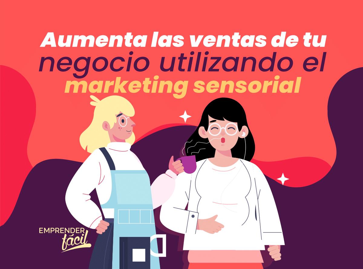 Marketing sensorial para aumentar las ventas