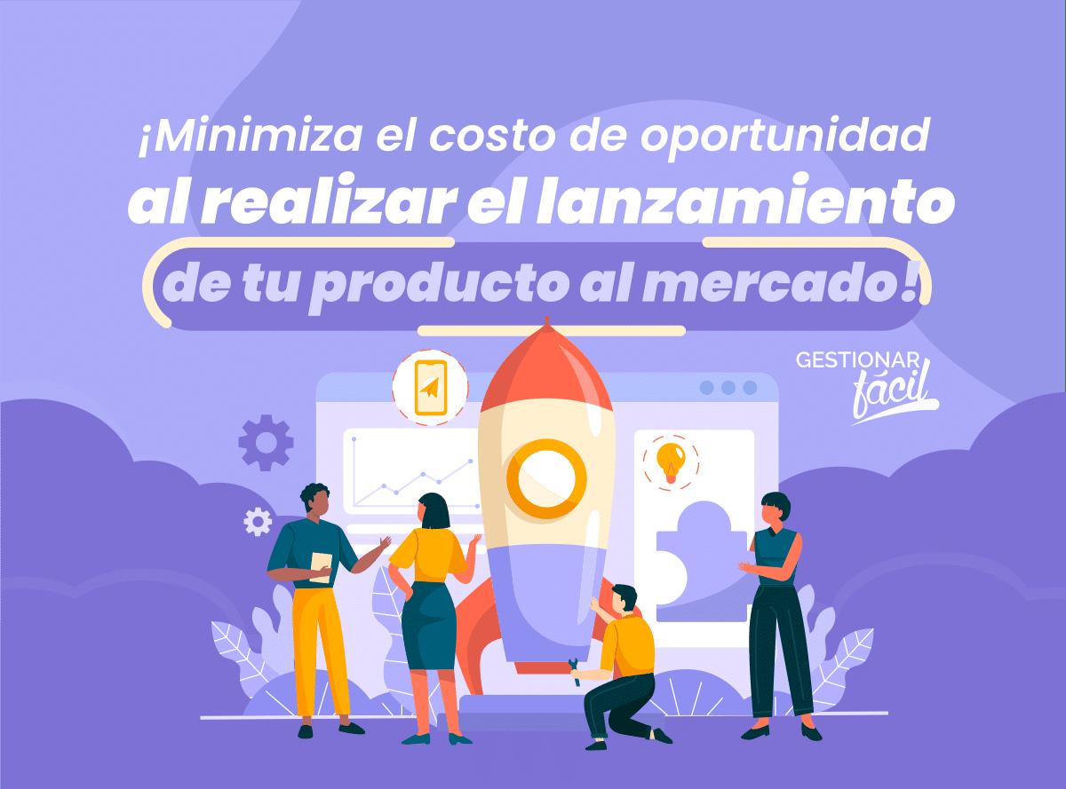 Costo de oportunidad: lanzamiento de un producto al mercado