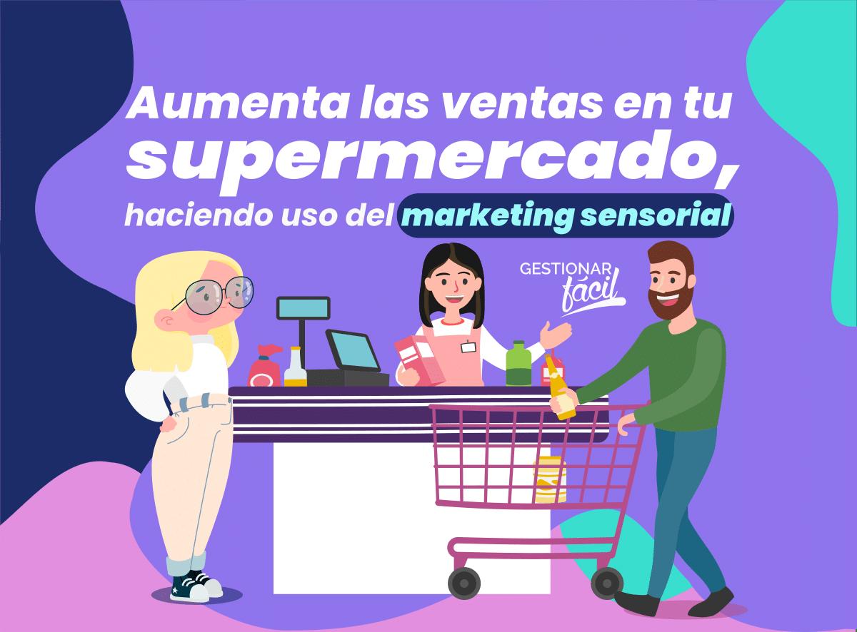 Marketing para supermercados para influir en los hábitos de compra
