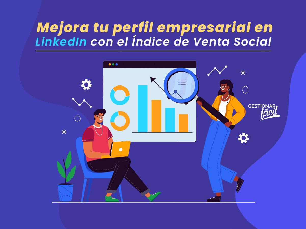 Analiza el Índice de Venta Social en LinkedIn