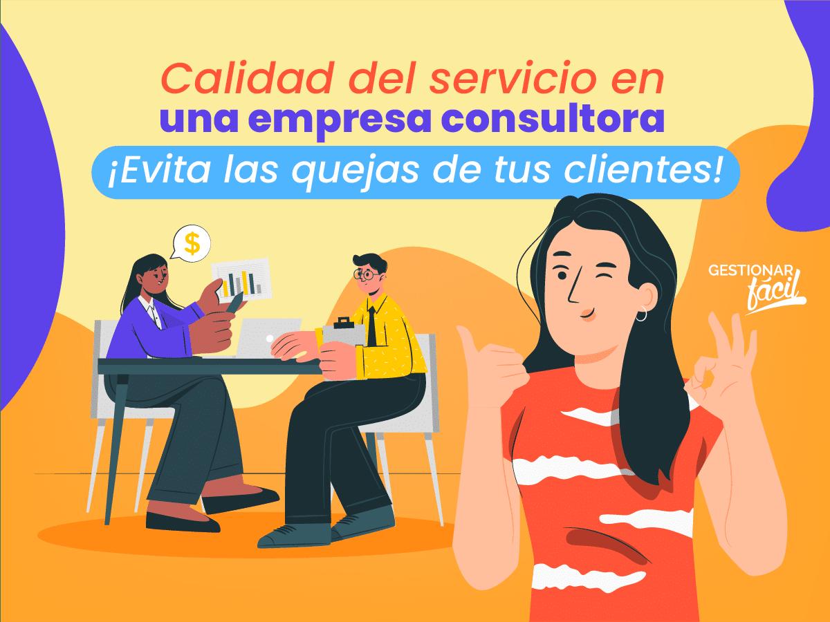 ¿Cómo es la calidad del servicio en una empresa consultora?