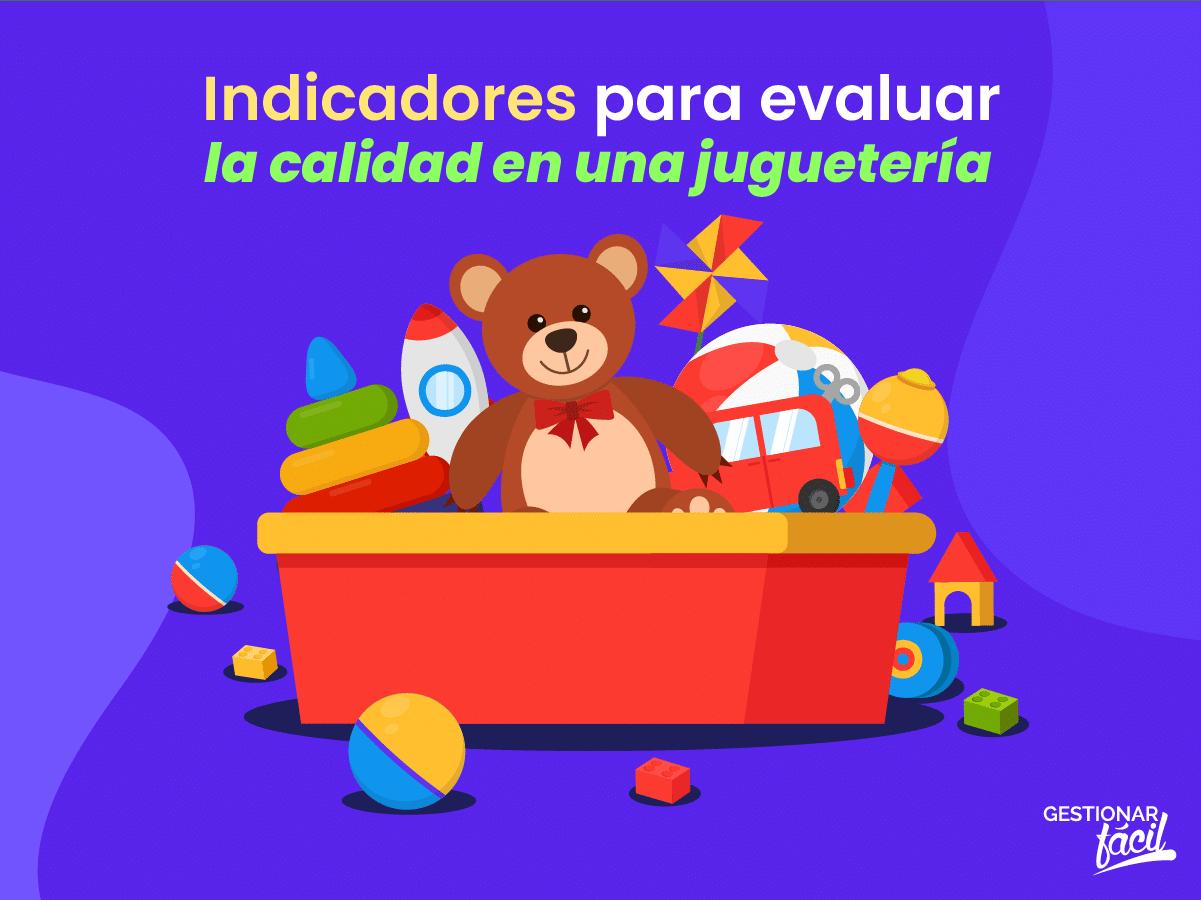 ¿Cómo evaluar la calidad en una juguetería?
