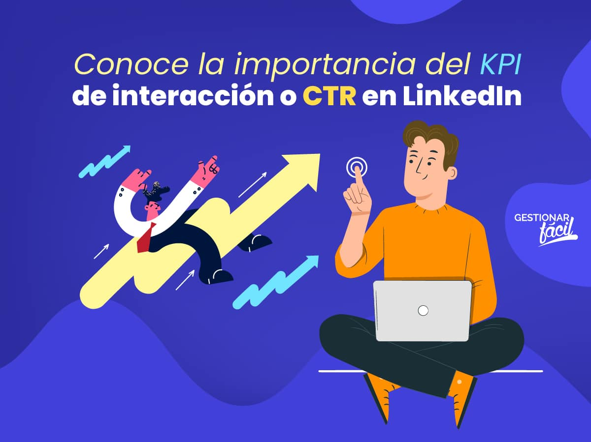 KPI de interacción o CTR (Click Through Rate) en LinkedIn