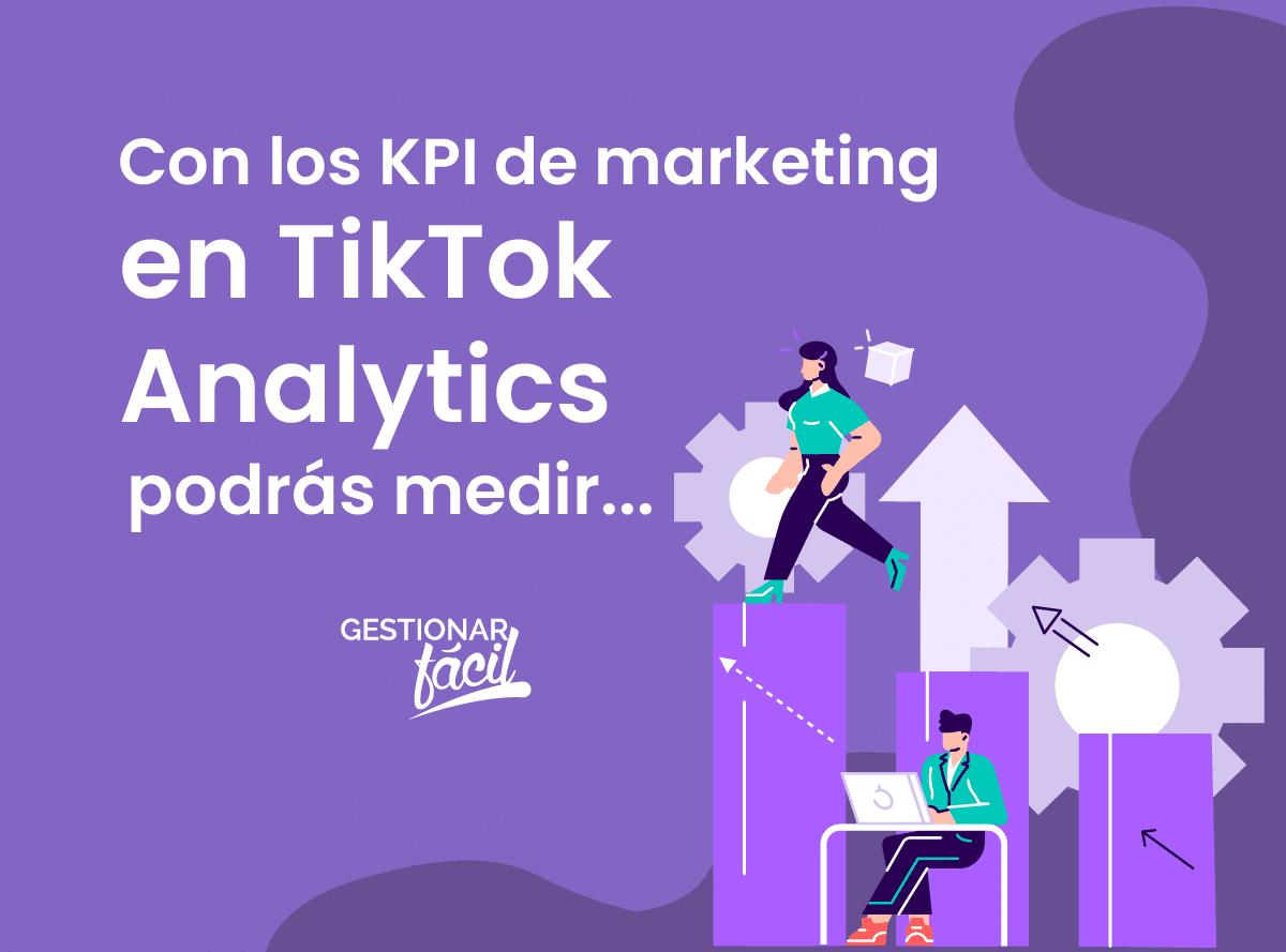 ¿De qué se tratan los KPI de marketing en TikTok Analytics?